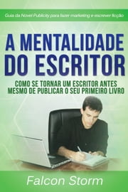 A Mentalidade do Escritor ebook by Falcon Storm