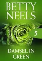 Damsel In Green (Mills & Boon M&B) (Betty Neels Collection, Book 5) ebook by Betty Neels