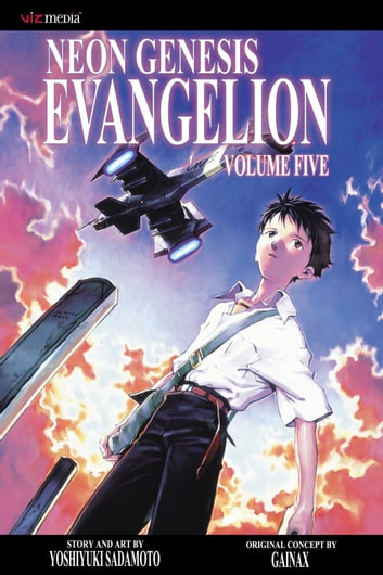 Neon Genesis Evangelion, Vol. 5 (2nd Edition) - if this work be of men, it will come to nought eBook by Yoshiyuki Sadamoto