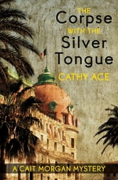The Corpse with the Silver Tongue ebook by Cathy Ace