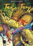 Trolls de Troy T22 - A l'école des Trolls ebook by Christophe Arleston