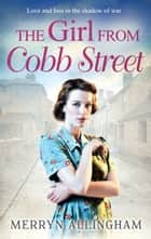 The Girl From Cobb Street eBook by Merryn Allingham