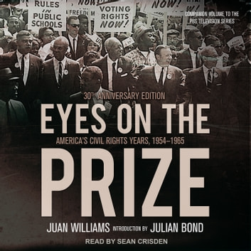 Eyes on the Prize - America's Civil Rights Years, 1954-1965 audiobook by Juan Williams