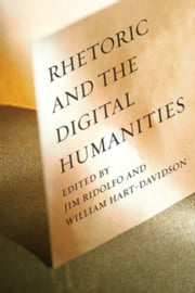 Rhetoric and the Digital Humanities ebook by