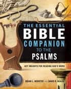 The Essential Bible Companion to the Psalms ebook by Brian Webster,David R. Beach