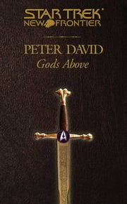 Star Trek: New Frontier: Gods Above ebook by Peter David