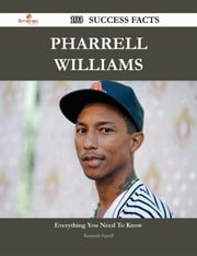 Pharrell Williams 103 Success Facts - Everything you need to know about Pharrell Williams ebook by Kenneth Farrell
