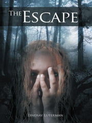 The Escape ebook by Lindsay Luterman