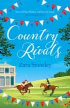 Country Rivals (The Tippermere Series) ebook by Zara Stoneley