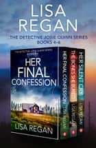 The Detective Josie Quinn Series: Books 4–6 ebook by Lisa Regan