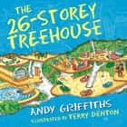 The 26-Storey Treehouse audiobook by Andy Griffiths, Terry Denton, Stig Wemyss