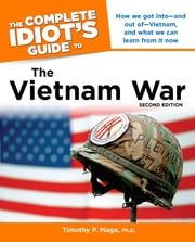 The Complete Idiot's Guide to the Vietnam War, 2nd Edition ebook by Timothy Maga, Ph.D.
