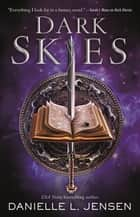 Dark Skies ebook by Danielle L. Jensen
