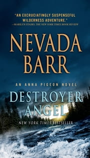 Destroyer Angel - An Anna Pigeon Novel ebook by Nevada Barr