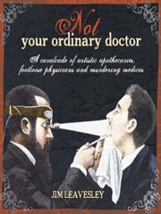 Not Your Ordinary Doctor ebook by Jim Leavesley