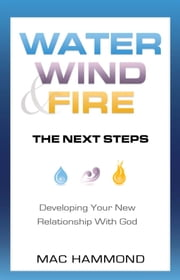 Water, Wind & Fire - The Next Steps ebook by Mac Hammond