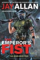 The Emperor's Fist - A Blackhawk Novel ebook by