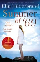 Summer of '69 - One Summer. So Many Secrets . . . The most unputdownable beach read of summer 2019 eBook by Elin Hilderbrand
