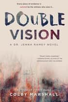 Double Vision ebook by Colby Marshall