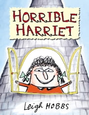 Horrible Harriet ebook by Leigh Hobbs