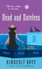 Dead and Dateless eBook by Kimberly Raye