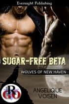 Sugar-free Beta ebook by Angelique Voisen