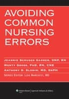 Avoiding Common Nursing Errors ebook by Betsy H. Allbee, Lisa Marcucci, Jeannie S. Garber,...