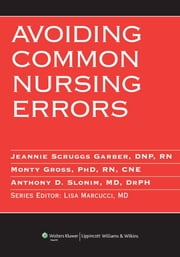 Avoiding Common Nursing Errors ebook by Betsy H. Allbee,Lisa Marcucci,Jeannie S. Garber,Monty Gross,Sheila Lambert,Ricky J. McCraw,Anthony D. Slonim,Teresa A. Slonim
