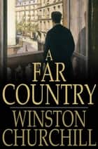 A Far Country ebook by Winston Churchill
