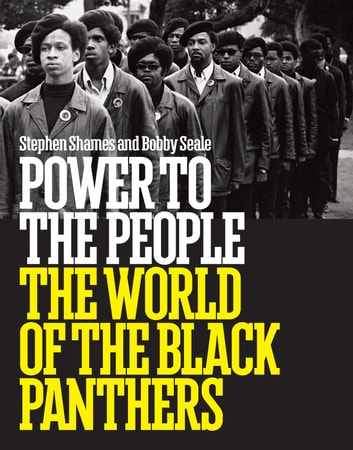 Power to the People: The World of the Black Panthers ebook by Stephen Shames,Bobby Seale