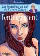 Les Histoires de l'oncle Zague - tome 3 ebook by Axterdam