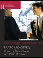 Routledge Handbook of Public Diplomacy ebook by Nancy Snow, Philip M. Taylor