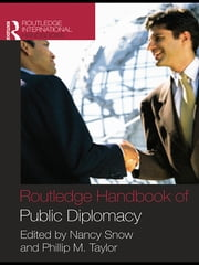 Routledge Handbook of Public Diplomacy ebook by Nancy Snow,Philip M. Taylor