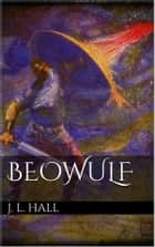 Beowulf ebook by J. Lesslie Hall