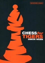Chess for Tigers ebook by Simon Webb