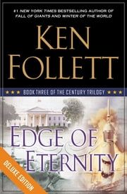 Edge of Eternity Deluxe - Book Three of The Century Trilogy ebook by Ken Follett