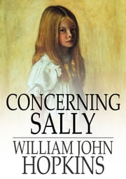 Concerning Sally ebook by William John Hopkins