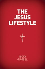 The Jesus Lifestyle ebook by Nicky Gumbel