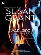 The Warlord's Daughter ebook by Susan Grant