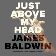 Just above My Head audiobook by James Baldwin