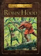Robin Hood ebook by Neil Smith, Peter Dennis