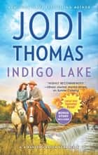 Indigo Lake - A Small-Town Texas Cowboy Romance Winter's Camp ebook by Jodi Thomas