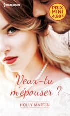 Veux-tu m'épouser ? ebook by Holly Martin