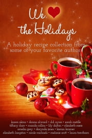 We (heart) the Holidays ebook by Karen Akins,Donna Alward,DD Ayres,Sarah Castille,Tiffany Clare,Manda Collins,Lily Dalton,Elizabeth Essex,Amelia Grey,Darynda Jones,Elizabeth Langston,Nicole Michaels,Melanie Scott,Laura Threntham,Kieran Kramer
