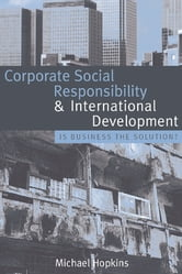 Corporate Social Responsibility and International Development - Is Business the Solution? ebook by Michael Hopkins