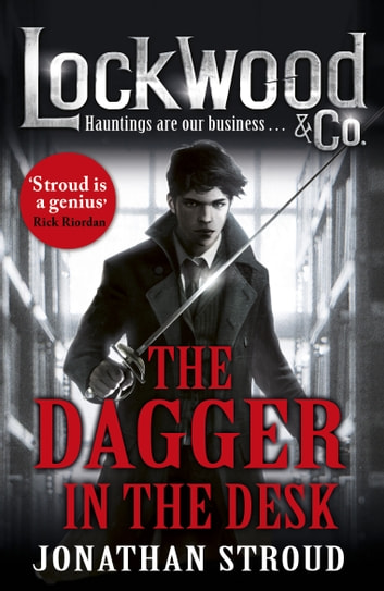 Lockwood & Co: The Dagger in the Desk ebook by Jonathan Stroud