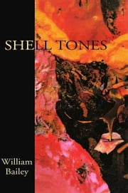 Shell Tones ebook by William Bailey
