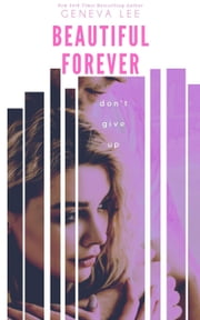 Beautiful Forever - Sinners Saga, #3 ebook by Geneva Lee