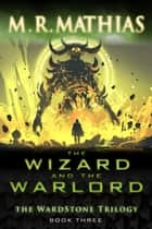 The Wizard and the Warlord 2020 ebook by M. R. Mathias