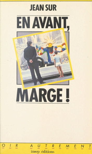 En avant, marge ! ou la Vie apéritive ebook by Jean Sur